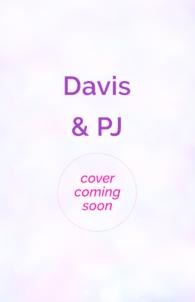Davis & PJ