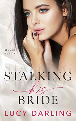 Stalking His Bride